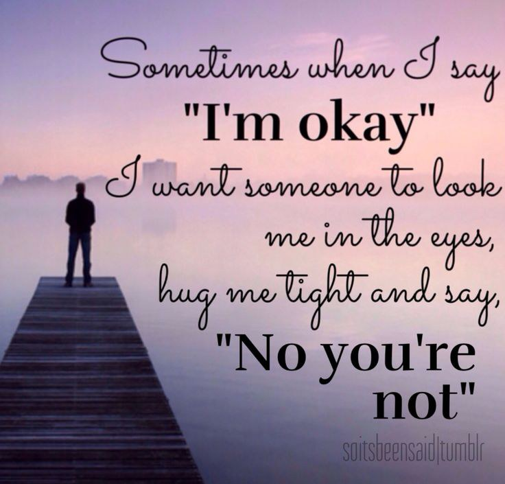 I Want To Cuddle With You Quotes: It's Okay To Not Be Okay