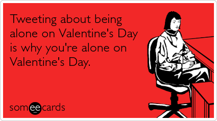 15 Valentines Day ECards That Will Speak To Single People – Single Valentines Cards