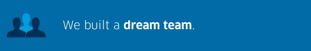 we built a dream team